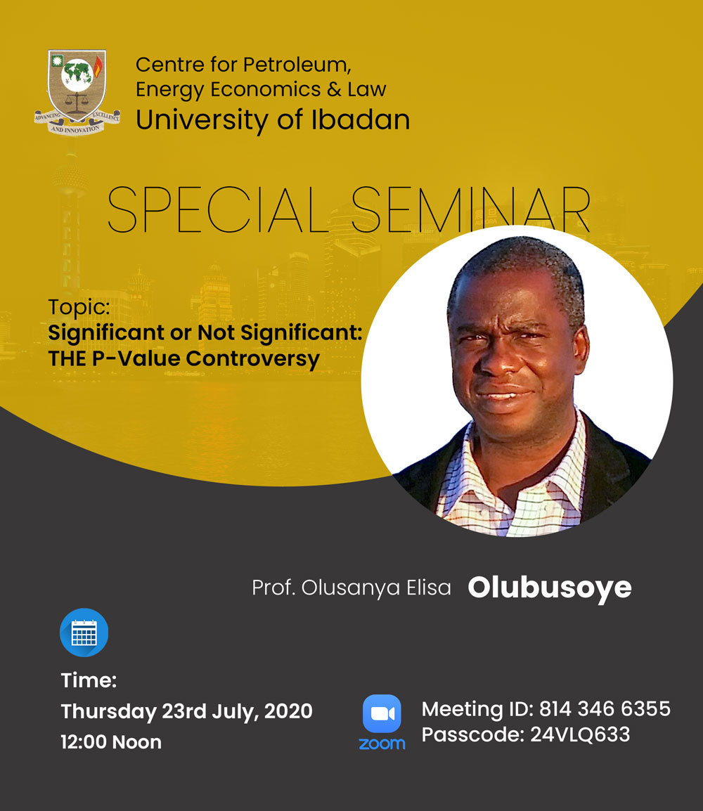 ZOOM SPECIAL SEMINAR: Significant or Not Significant: THE P-Value Controversy, Prof. Olusanya Elisa Olubusoye