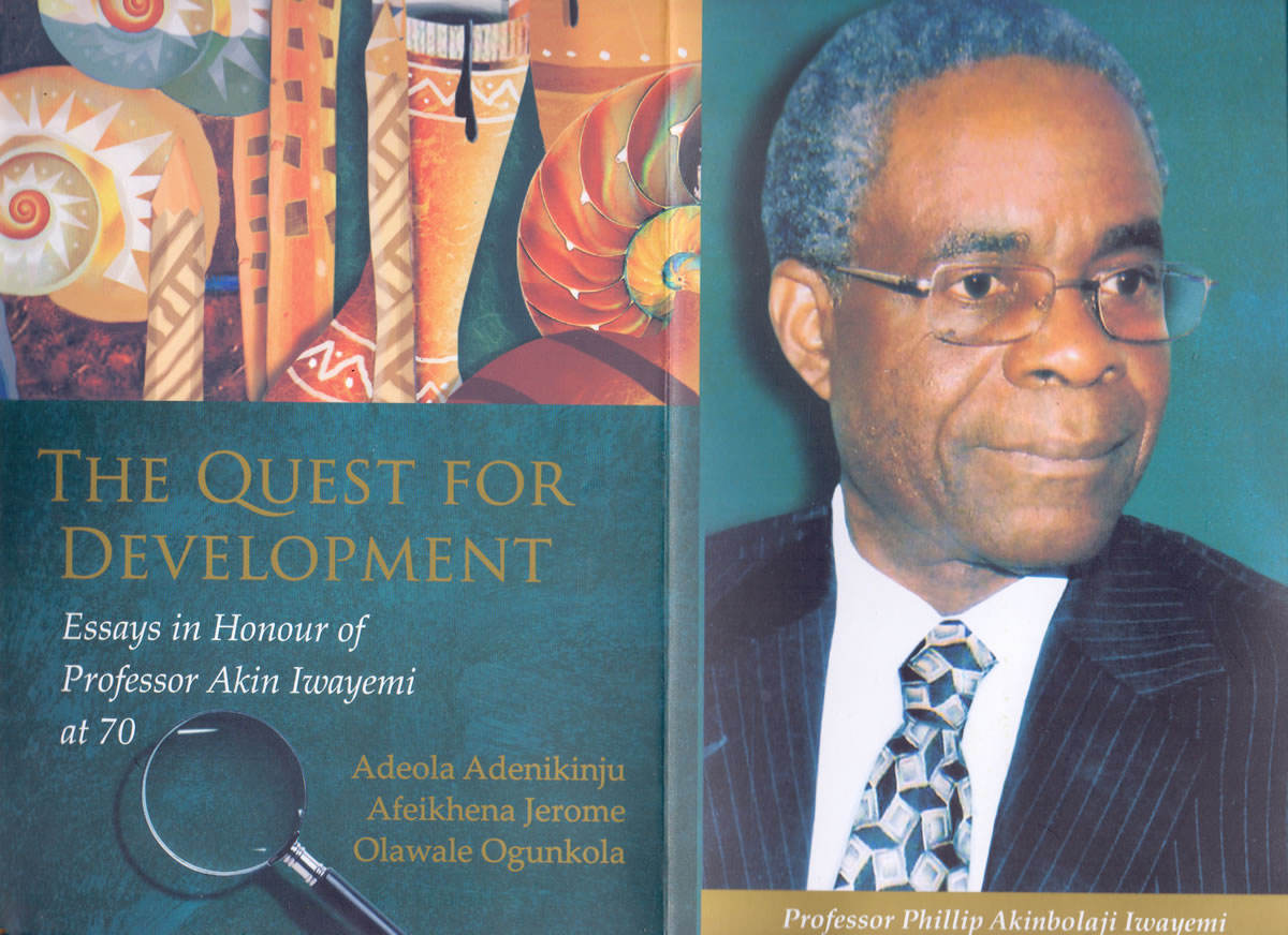 The Quest for Development: Essay in Honour of Professor Akin Iwayemi at 70